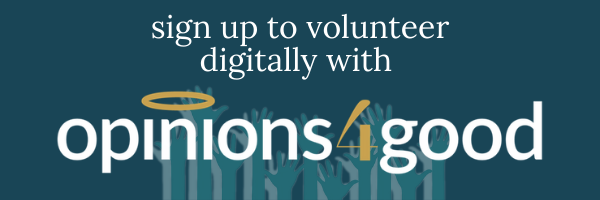 sign up to volunteer digitally with Opinions4Good (1)