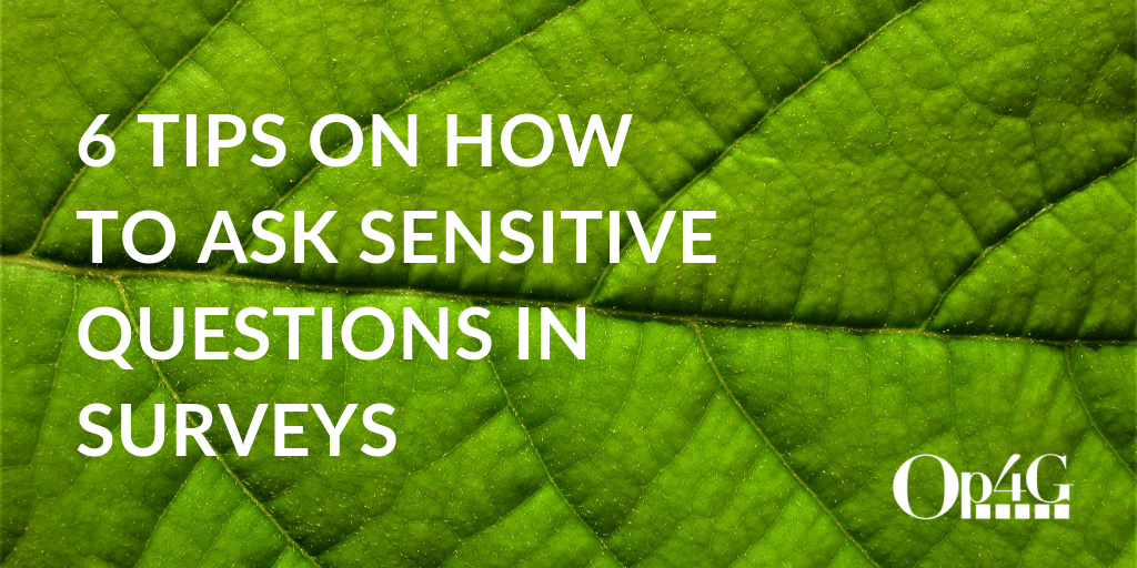 6 tips on how to ask sensitive questions in Surveys