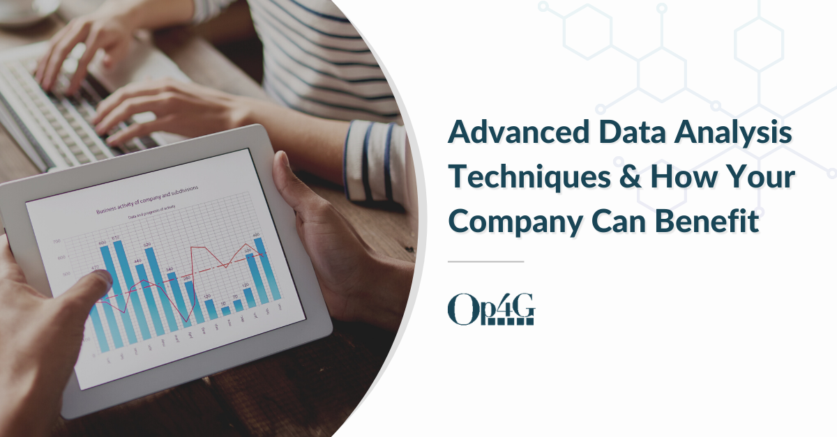 Advanced Data Analysis Techniques & How Your Company Can Benefit